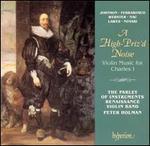 A High-Priz'D Noise-Violin Music for Charles I (English Orpheus, Volume 36) /Parley of Instruments Renaissance Violin Band * Holman