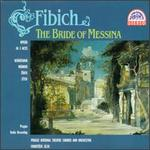 Zdenek Fibich: The Bride Of Messina