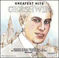 Gershwin Greatest Hits - Andr� Kostelanetz (piano); Andr� Previn (piano); Jeffrey Kahane (piano); Juilliard String Quartet; Katia Lab�que (piano);...