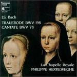 Bach: Cantate BWV.198; Cantate BWV.78