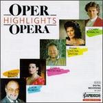 Opera Highlights-Anna Tomowa-Sintow, Renato Bruson, Peter Dvorsky, Anja Silja, Emma Kirkby, Franco Bonisolli, Etc