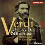Verdi: Preludes, Overtures & Ballet Music, Vol. 1
