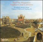 For His Majestys Sagbutts and Cornetts: English Music from Henry VIII to Charles II