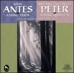John Antes: String Trios; Johann Friedrich Peter: String Quintets
