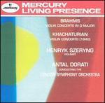 Brahms: Violin Concerto in D major; Khachaturian: Violin Concerto