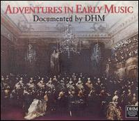 Adventures in Early Music - Al Ayre Espa�ol; Andreas Staier (piano); Andreas Staier (harpsichord); Anner Bylsma (cello); Camerata K�ln; Cantus C�lln;...
