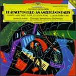"Gershwin: Rhapsody in Blue; An American in Paris; ""Porgy and Bess"" Suite (Catfish Row); Cuban Overture"