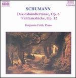 Schumann: Davidsb�ndlert�nze, Op. 6; Fantasiest�cke, Op. 12