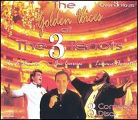 The Golden Voices of the 3 Tenors - Gundula Janowitz (soprano); Joan Sutherland (soprano); Jos� Carreras (tenor); Luciano Pavarotti (tenor);...