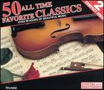 50 All Time Favorite Classics (Box Set)