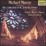 Michael Murray-Organ Recital