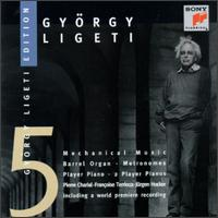 Ligeti: Edition Five Mechanical Music - Pierre Charial (organ)