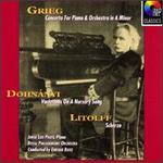 Grieg: Piano Concerto; Dohn�nyi: Variations on a Nursery Song; Litolff: Scherzo
