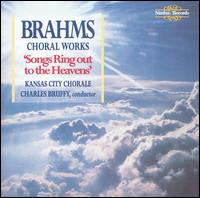 Songs Ring Out to the Heavens: Brahms's Choral Works - Charles Bruffy (piano); Cynthia Siebert (piano); Dave Everson (french horn); Erik Nielsen (harp); Steve Multer (french horn);...