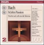 Bach: St. John Passion; Wachet auf, ruft uns die Stimme