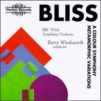 Bliss: A Colour Symphony/Metamorphic Variations - BBC National Orchestra of Wales; Barry Wordsworth (conductor)