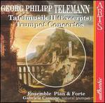 Telemann: Tafelmusik (Excerpts); Trumpet Concertos