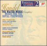 Handel: The Complete Water Music; Music for the Royal Fireworks