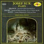 Josef Suk Plays Franck, FaurT, Ravel