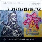 Silvestre Revueltas: The String Quartets