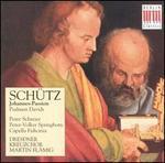 Heinrich Schntz: Johannes-Passion; Psalmen Davids