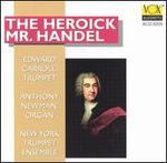 The Heroick Mr. Handel