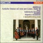 Ottorino Respighi: Antiche Danze ed Arie per Liuto, Suite III; Hugo Wolf: Italienische Serenade