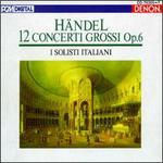 Handel: 12 Concerti Grossi Op. 6