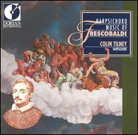 Harpsichord Music of Frescobaldi - Colin Tilney (harpsichord)