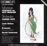 Farberman: Concerto for Jazz Drummer; Shchedrin: Carmen Suite