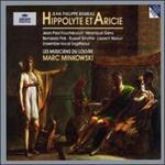 Rameau-Hippolyte Et Aricie / Fouchécourt, Gens, Fink, Feighan, Smythe, Naouri, Massis, Les Musiciens Du Louvre, Minkowski