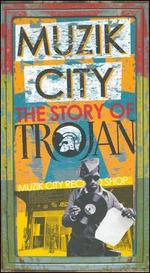 Muzik City: The Story of Trojan