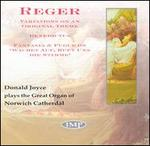 Reger: Variations On An Original Theme/Benedictus/Fantasia & Fugue