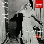 Callas at La Scala: Her Great Opera Revivals