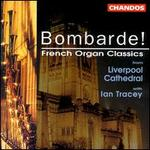 Bombarde! French Organ Classics