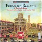 Francesco Barsanti: 6 Concerti Grossi