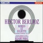 Berlioz: Rom?o et Juliette, Symphonie Dramatique, Op. 17