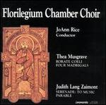 The Florilegium Chamber Choir Performs Musgrave and Zaimont