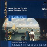 Il Virtuoso, Vol. 3: Fr�d�ric Kalkbrenner - Claudius Tanski (piano); Consortium Classicum
