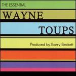 The Essential Wayne Toups