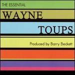 The Essential Wayne Toups