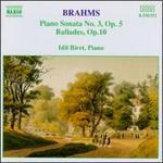 Brahms: Piano Sonata No. 3; Ballades, Op. 10