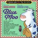 Blue Moo: 17 Jukebox Hits from Way Back Never - Sandra Boynton