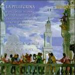 La Pellegrina-Music for the Wedding of Ferdinando De Medici and Christine De Lorraine, Princess of France, Florence 1589