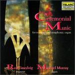 Ceremonial Music for Trumpet & Organ