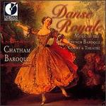 Danse Royale: Music of the French Baroque Court & Theatre