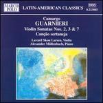 Camargo Guarnieri: Violin Sonatas 2, 3 & 7; Cantpo sertaneja