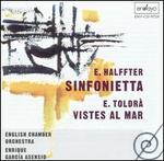 E. Halffter: Sinfonietta; E. Toldr�: Vistes al mar