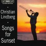 Christian Lindberg: Songs for Sunset
