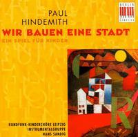 Hindemith: Wir bauen eine Stadt - Instrumentalgruppe; Hans Sandig (conductor)